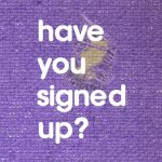 have you signed up
